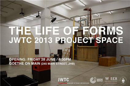 Life of Forms, Johannesburg Worskhop in Theory and Criticism