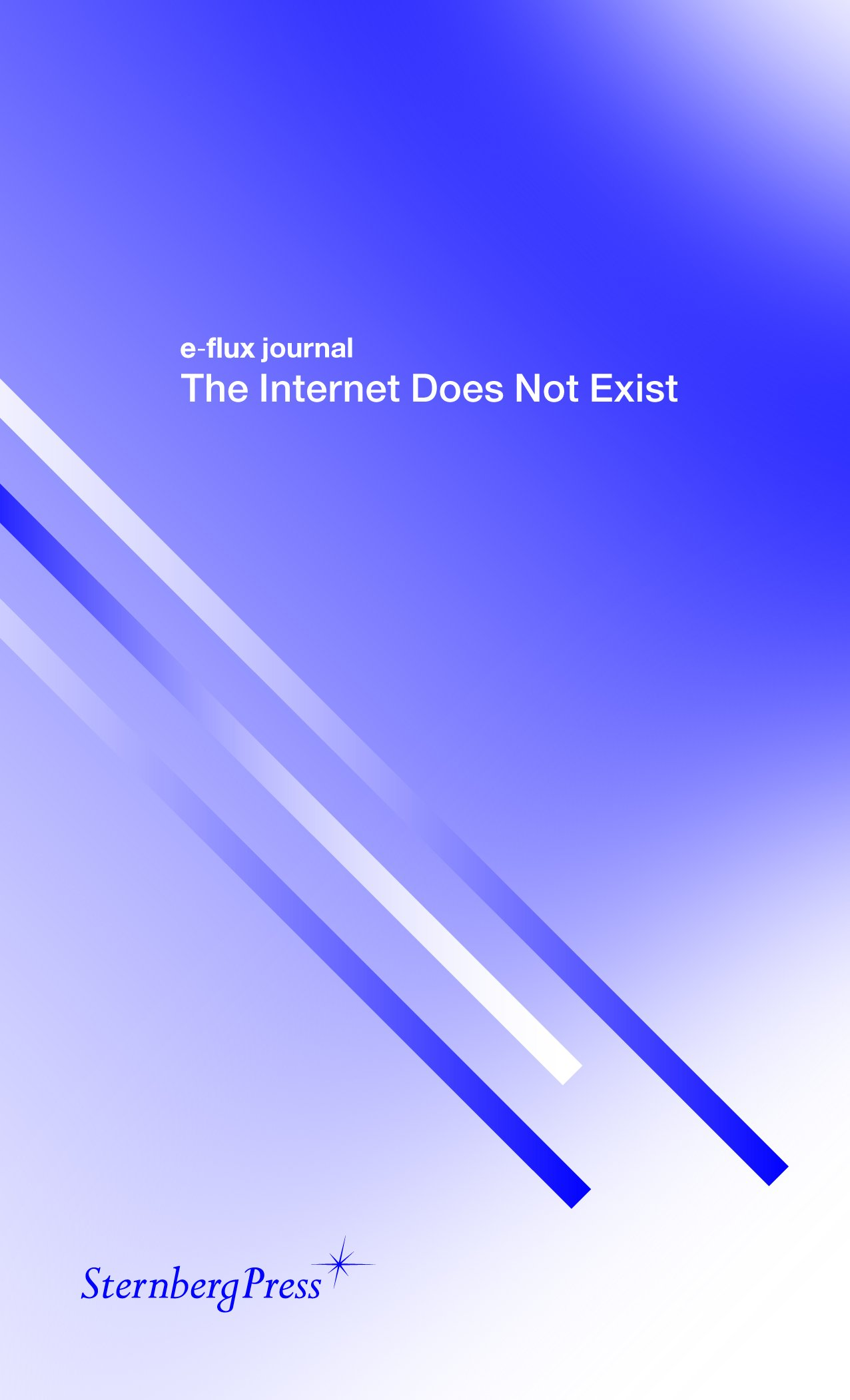 The Internet Does Not Exist, e-flux