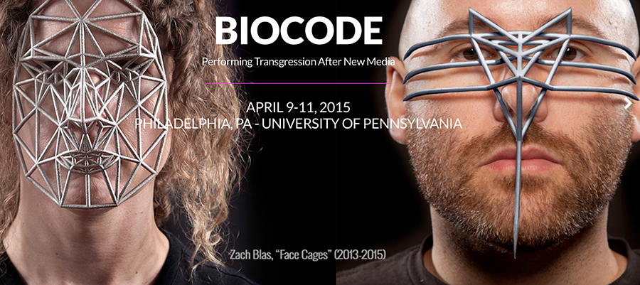 Biocode: Performing Transgression After New Media, University of Pennsylvania