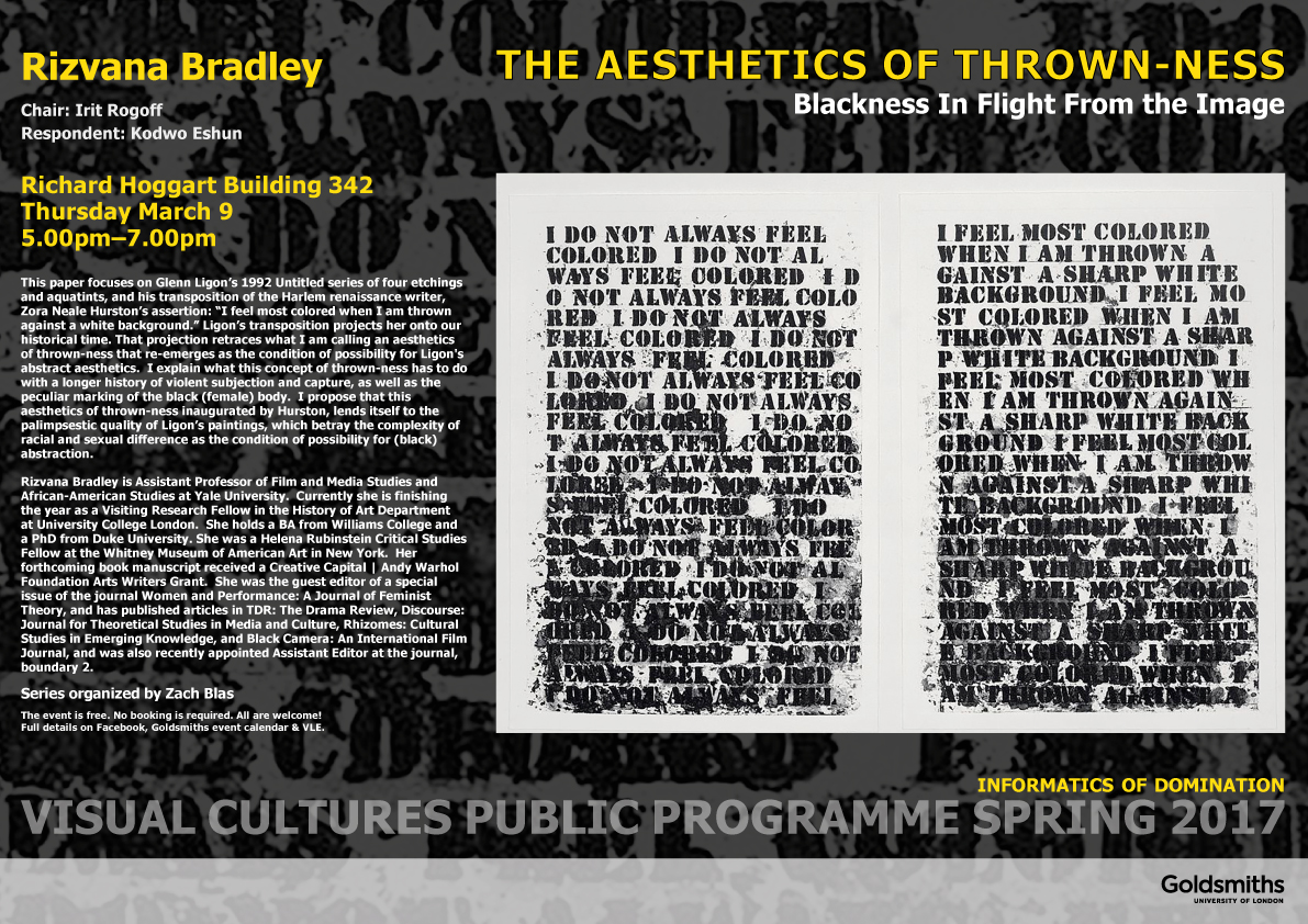 Rizvana Bradley, Informatics of Domination, Department of Visual Cultures Spring 2017 Public Programme, Goldsmiths, University of London