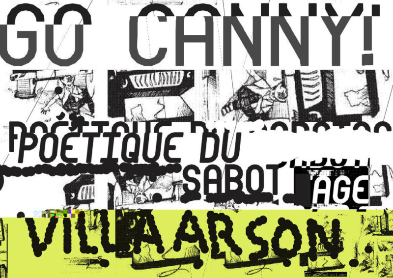 GO CANNY! Poétique du sabotage, Villa Arson Nice