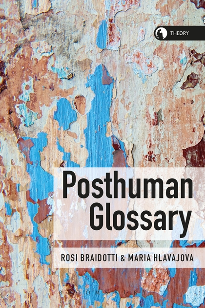 The Posthuman Glossary