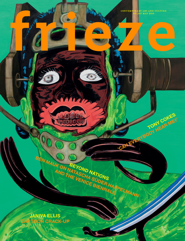 Frieze Issue 203 May 2019